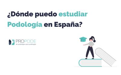 ¿Dónde puedo estudiar podología en España?